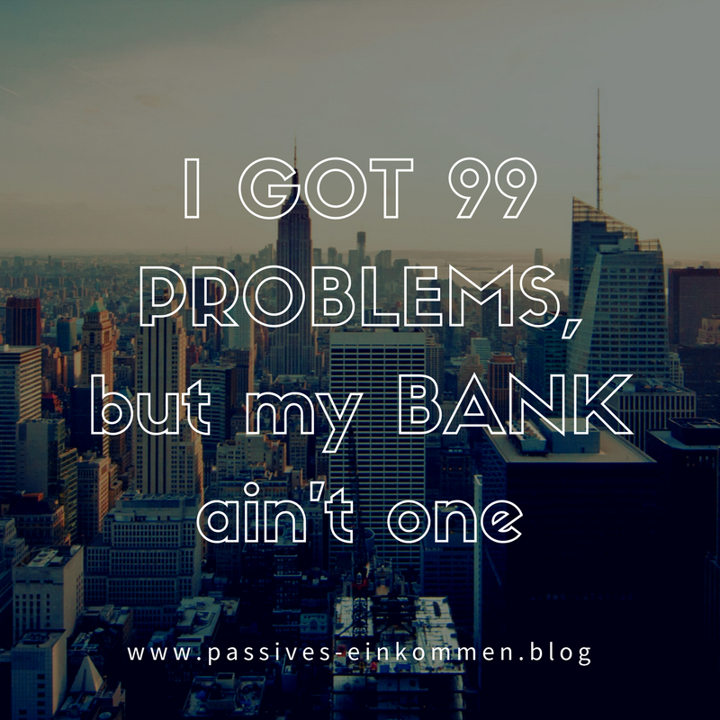 I GOT 99 PROBLEMS, but my BANK ain't one